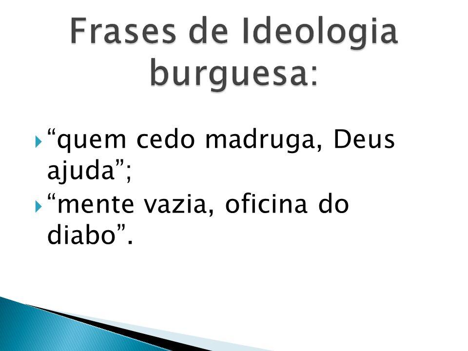 Frases de Ideologia burguesa: