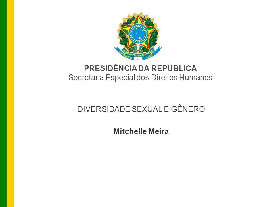 DIVERSIDADE SEXUAL E GÊNERO Mitchelle Meira