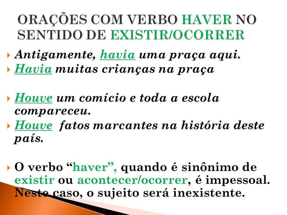 ORAÇÕES COM VERBO HAVER NO SENTIDO DE EXISTIR/OCORRER
