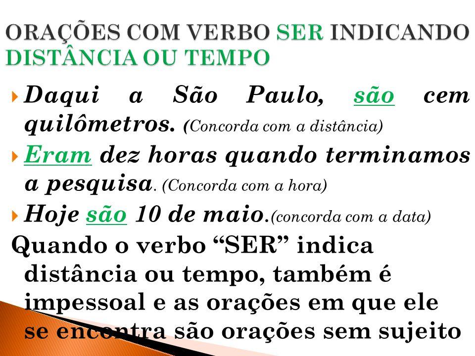 ORAÇÕES COM VERBO SER INDICANDO DISTÂNCIA OU TEMPO