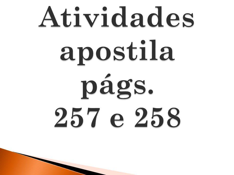 Atividades apostila págs. 257 e 258