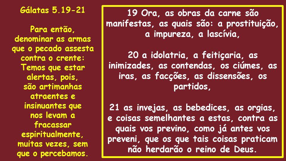 que o pecado assesta contra o crente: