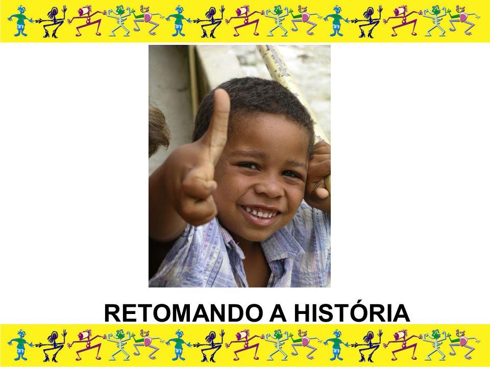 RETOMANDO A HISTÓRIA