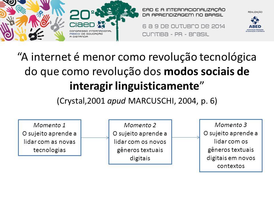 A internet é menor como revolução tecnológica do que como revolução dos modos sociais de interagir linguisticamente