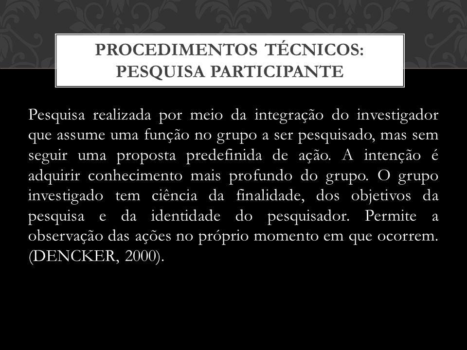 PROCEDIMENTOS TÉCNICOS: PESQUISA PARTICIPANTE