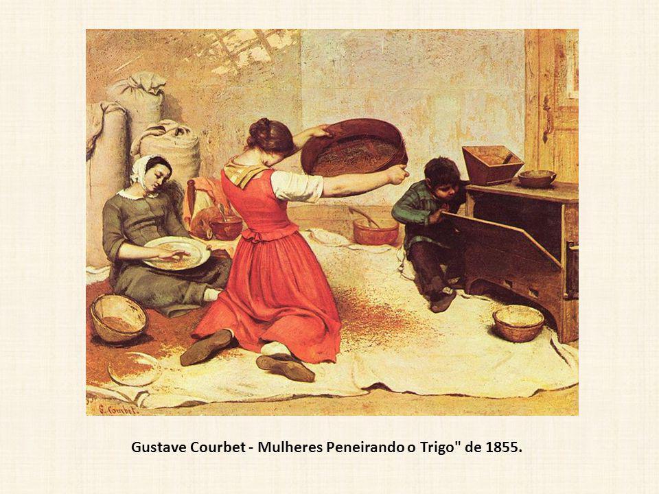 Gustave Courbet - Mulheres Peneirando o Trigo de 1855.