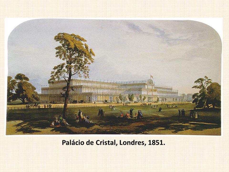 Palácio de Cristal, Londres, 1851.