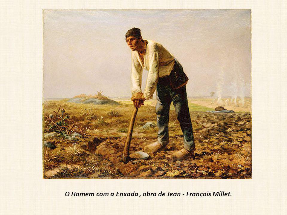 O Homem com a Enxada , obra de Jean - François Millet.