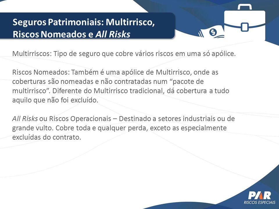 Seguros Patrimoniais: Multirrisco, Riscos Nomeados e All Risks