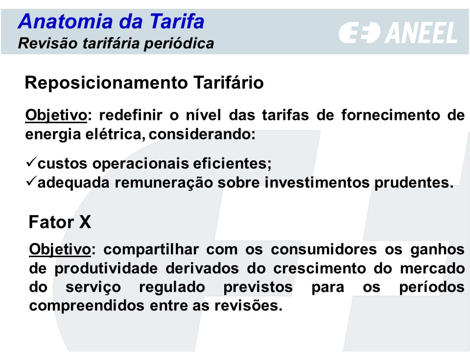Anatomia da Tarifa Reposicionamento Tarifário Fator X