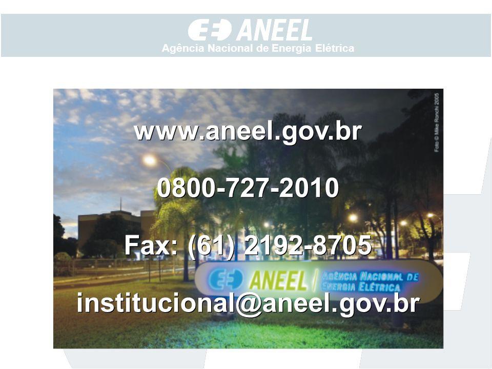 www.aneel.gov.br 0800-727-2010 Fax: (61) 2192-8705 institucional@aneel.gov.br