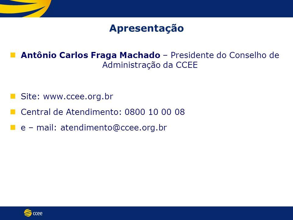 ApresentaçãoAntônio Carlos Fraga Machado – Presidente do Conselho de Administração da CCEE. Site: www.ccee.org.br.