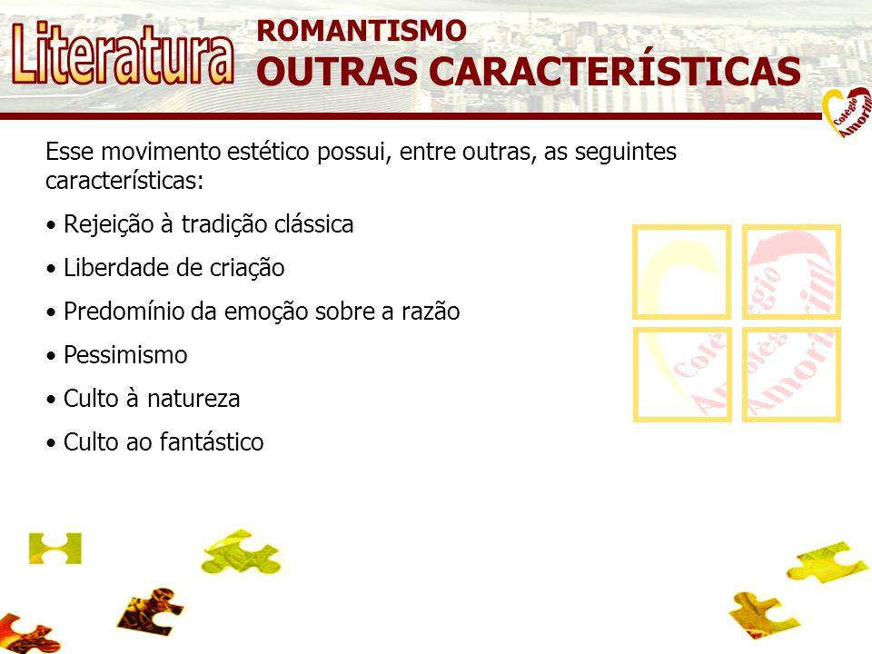 Literatura OUTRAS CARACTERÍSTICAS ROMANTISMO