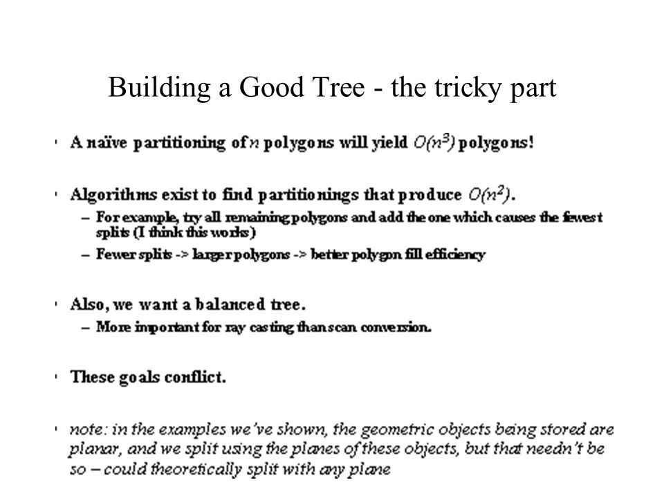 Building a Good Tree - the tricky part