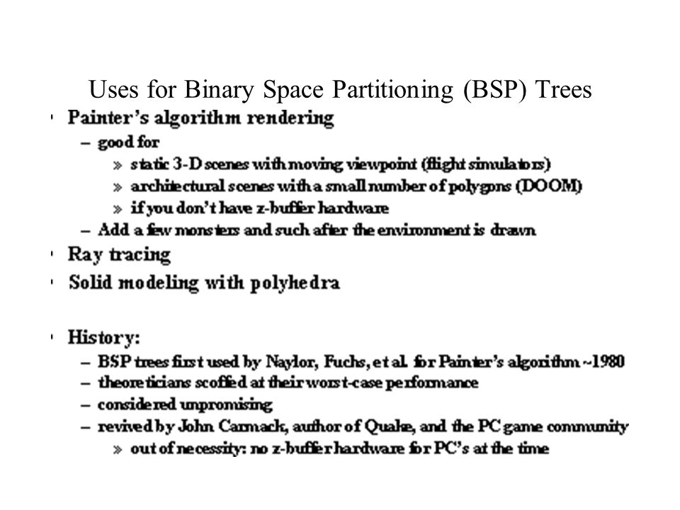 Uses for Binary Space Partitioning (BSP) Trees