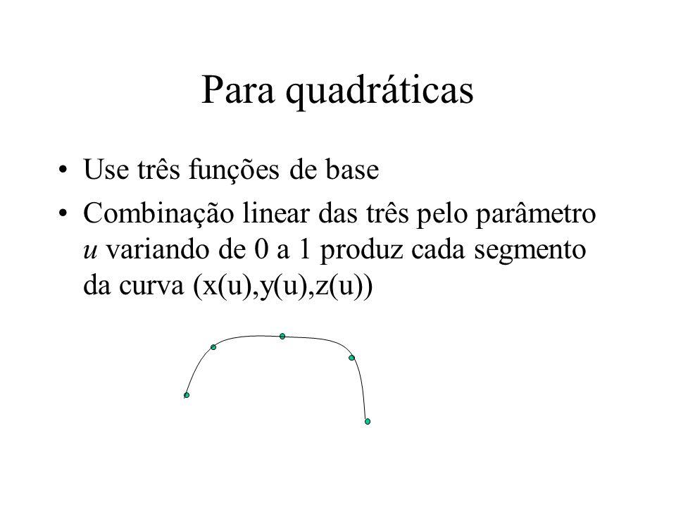 Para quadráticas Use três funções de base