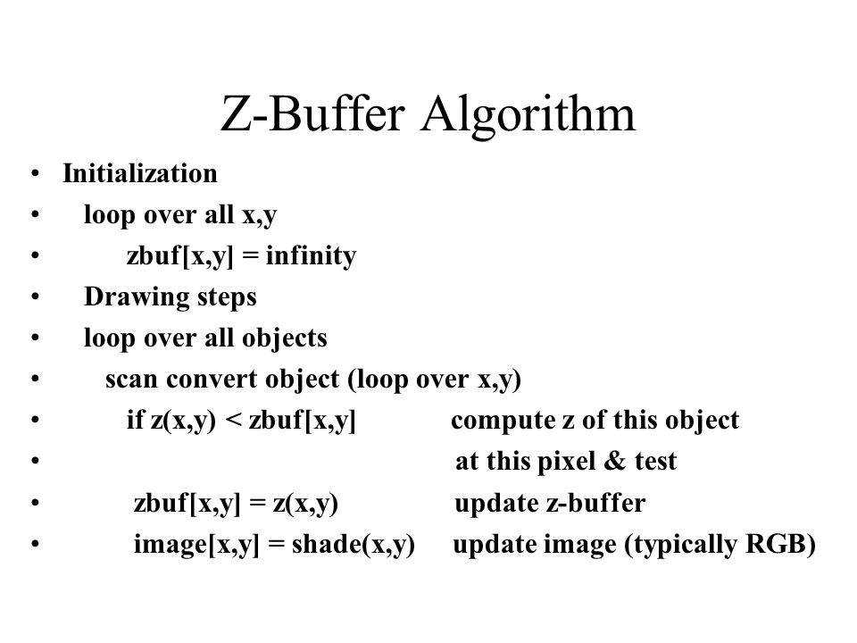 Z-Buffer Algorithm Initialization loop over all x,y