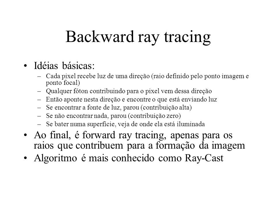 Backward ray tracing Idéias básicas: