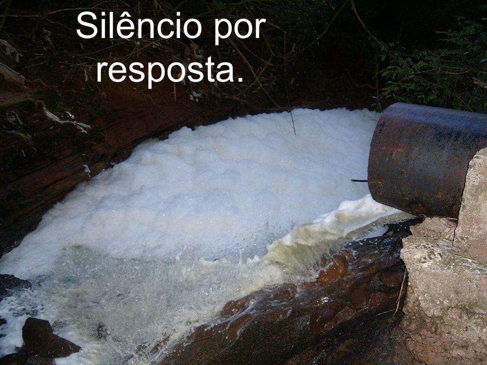 Silêncio por resposta.