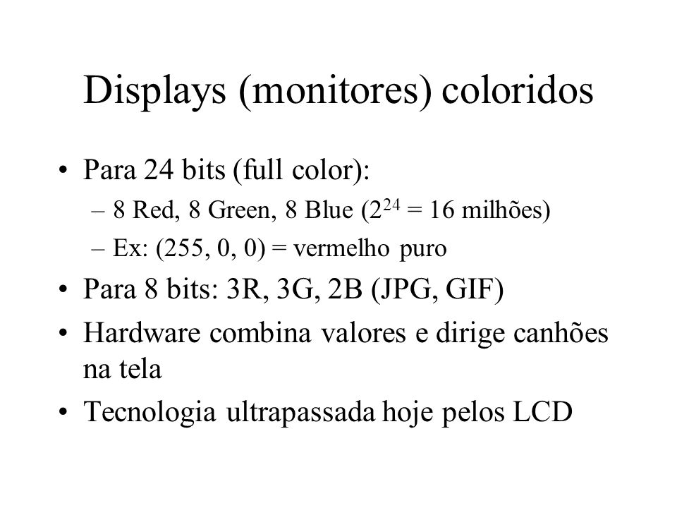 Displays (monitores) coloridos