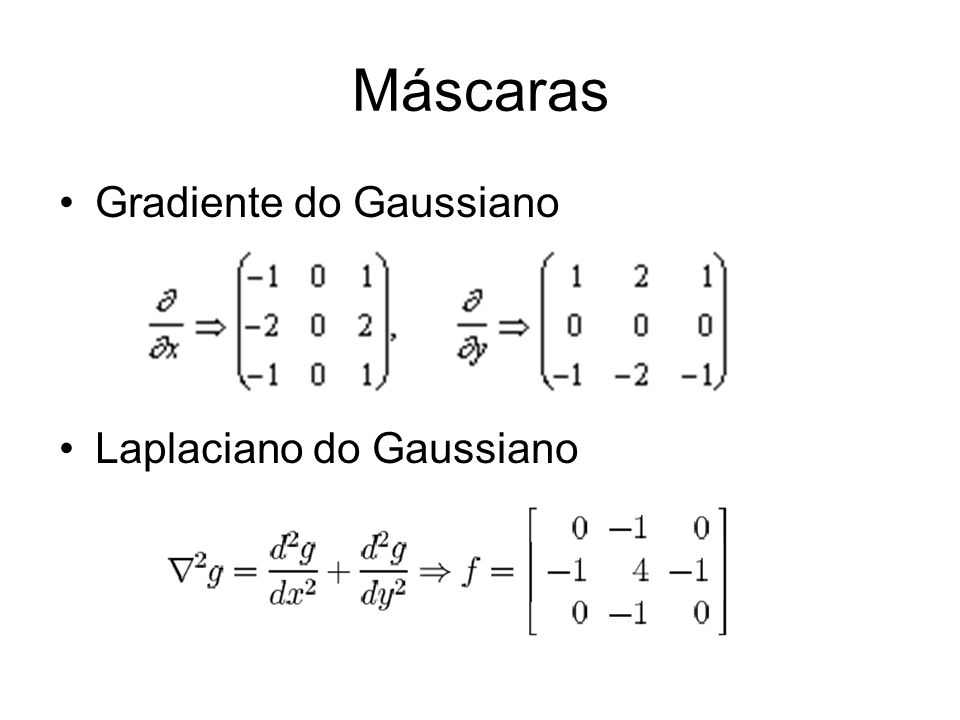 Máscaras Gradiente do Gaussiano Laplaciano do Gaussiano