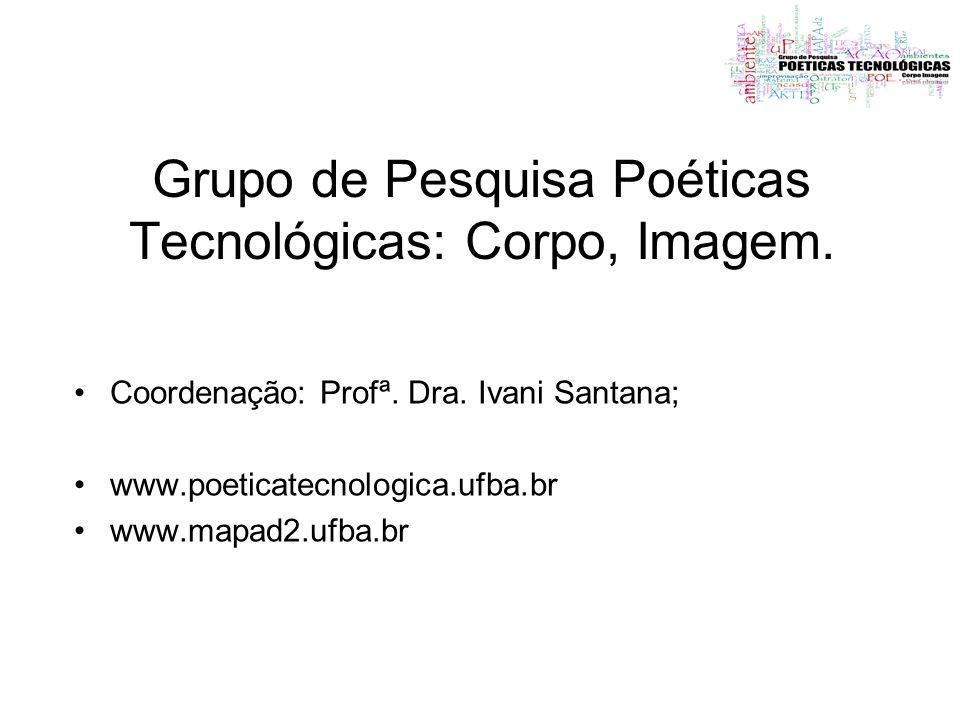 Grupo de Pesquisa Poéticas Tecnológicas: Corpo, Imagem.