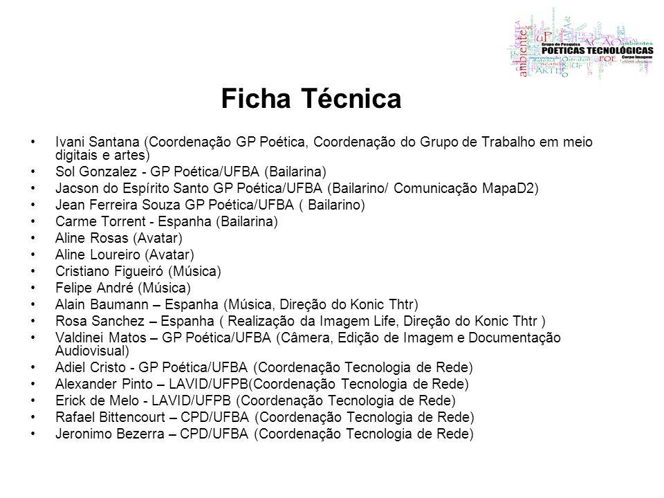 Ficha TécnicaIvani Santana (Coordenação GP Poética, Coordenação do Grupo de Trabalho em meio digitais e artes)