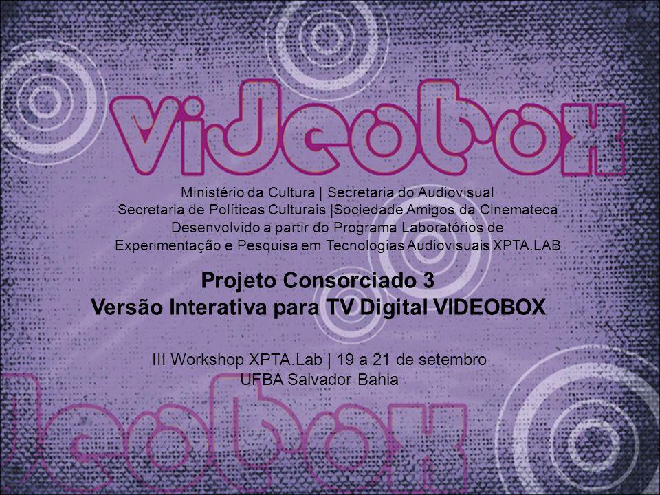Versão Interativa para TV Digital VIDEOBOX