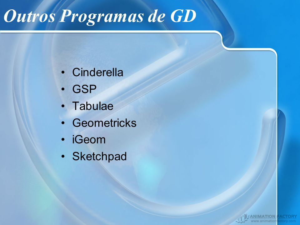 Outros Programas de GD Cinderella GSP Tabulae Geometricks iGeom