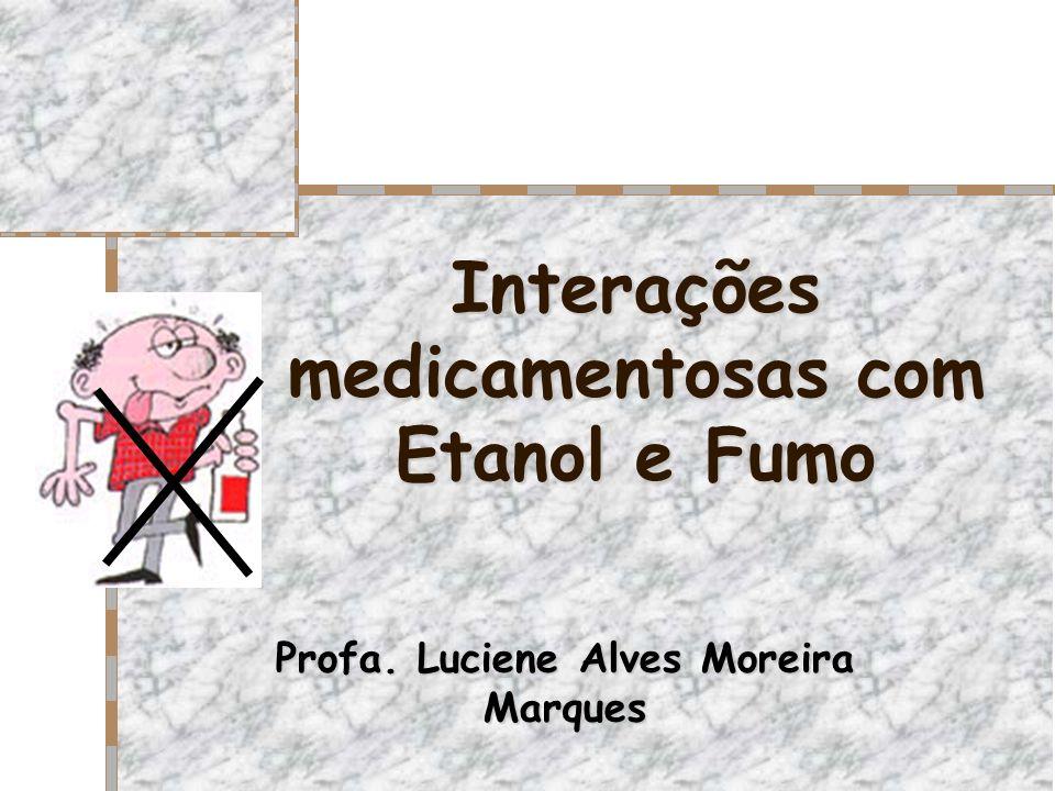 Interações medicamentosas com Etanol e Fumo