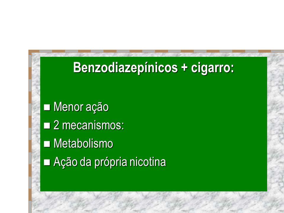 Benzodiazepínicos + cigarro: