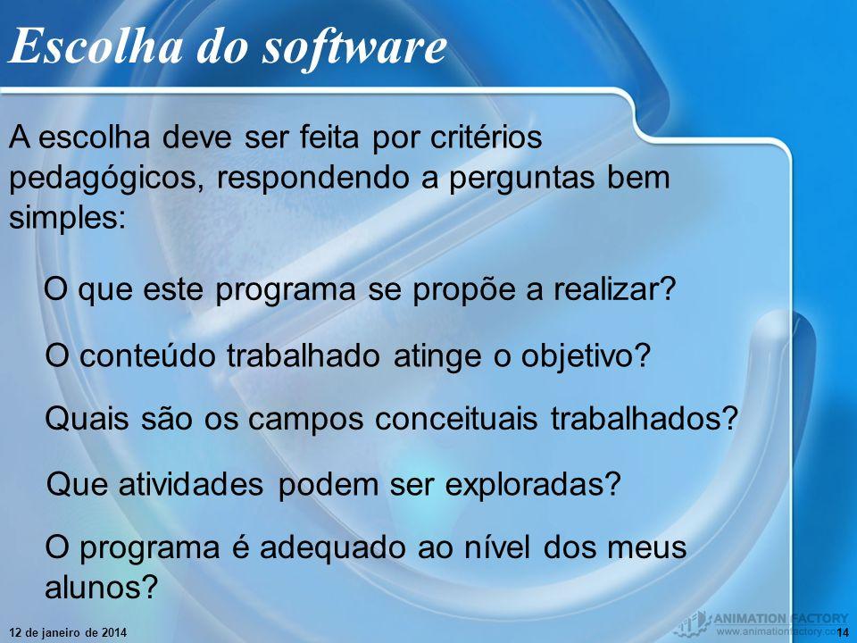 Escolha do softwareA escolha deve ser feita por critérios pedagógicos, respondendo a perguntas bem simples:
