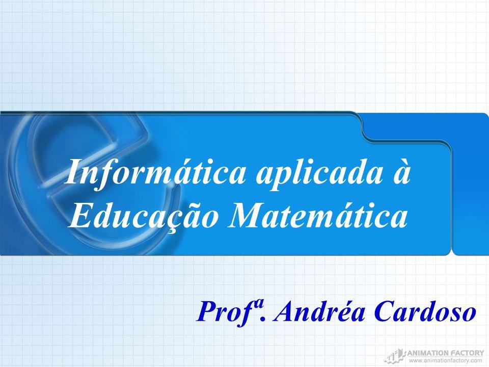 Informática aplicada à Educação Matemática