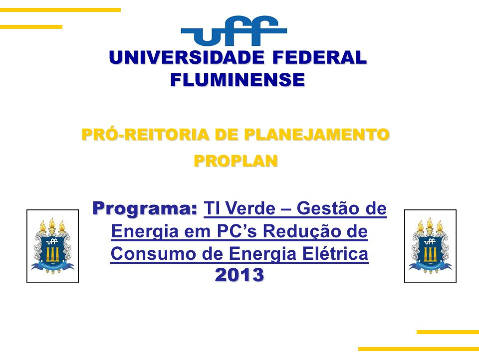 UNIVERSIDADE FEDERAL FLUMINENSE PRÓ-REITORIA DE PLANEJAMENTO