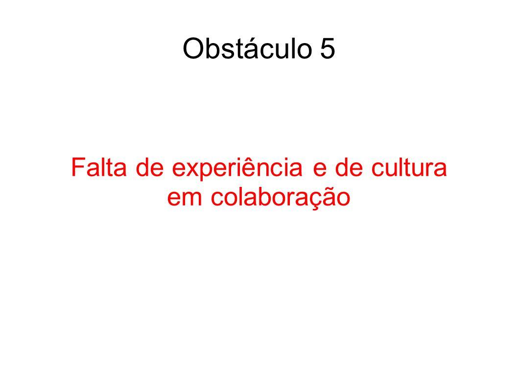 Falta de experiência e de cultura