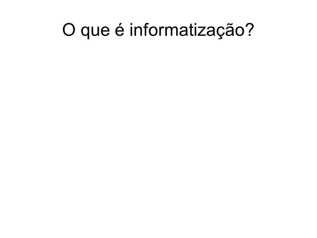 O que é informatização