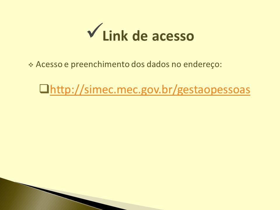 Link de acesso http://simec.mec.gov.br/gestaopessoas