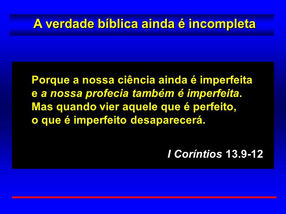 A verdade bíblica ainda é incompleta