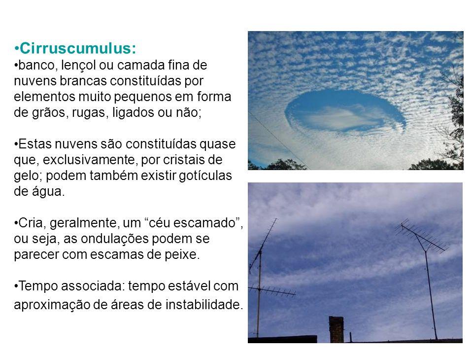 Cirruscumulus: banco, lençol ou camada fina de nuvens brancas constituídas por elementos muito pequenos em forma de grãos, rugas, ligados ou não;