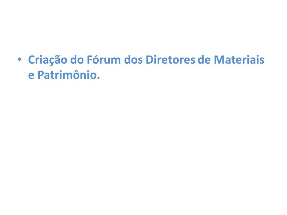 Criação do Fórum dos Diretores de Materiais e Patrimônio.