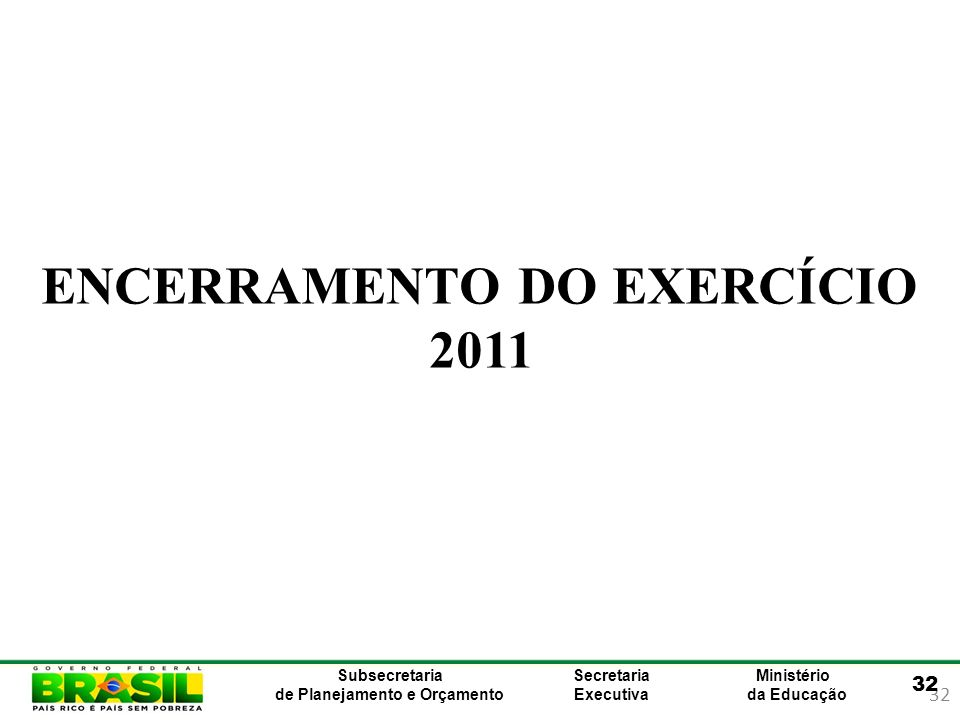 ENCERRAMENTO DO EXERCÍCIO