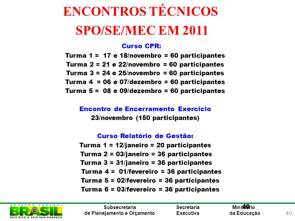 ENCONTROS TÉCNICOS SPO/SE/MEC EM 2011