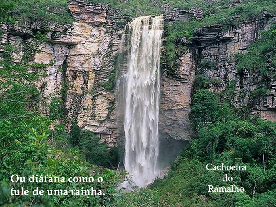 Cachoeira do Ramalho Ou diáfana como o tule de uma rainha.