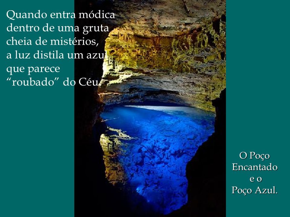 Quando entra módica dentro de uma gruta cheia de mistérios,