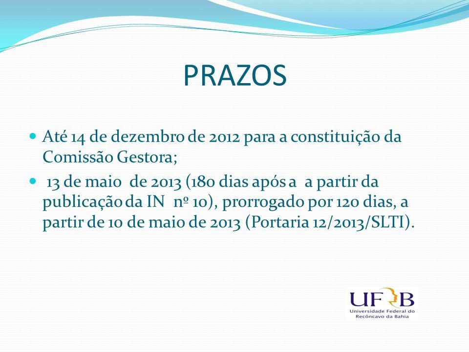 PRAZOS Até 14 de dezembro de 2012 para a constituição da Comissão Gestora;