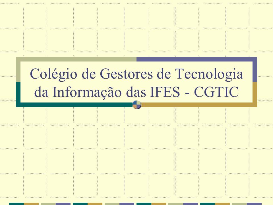 Colégio de Gestores de Tecnologia da Informação das IFES - CGTIC