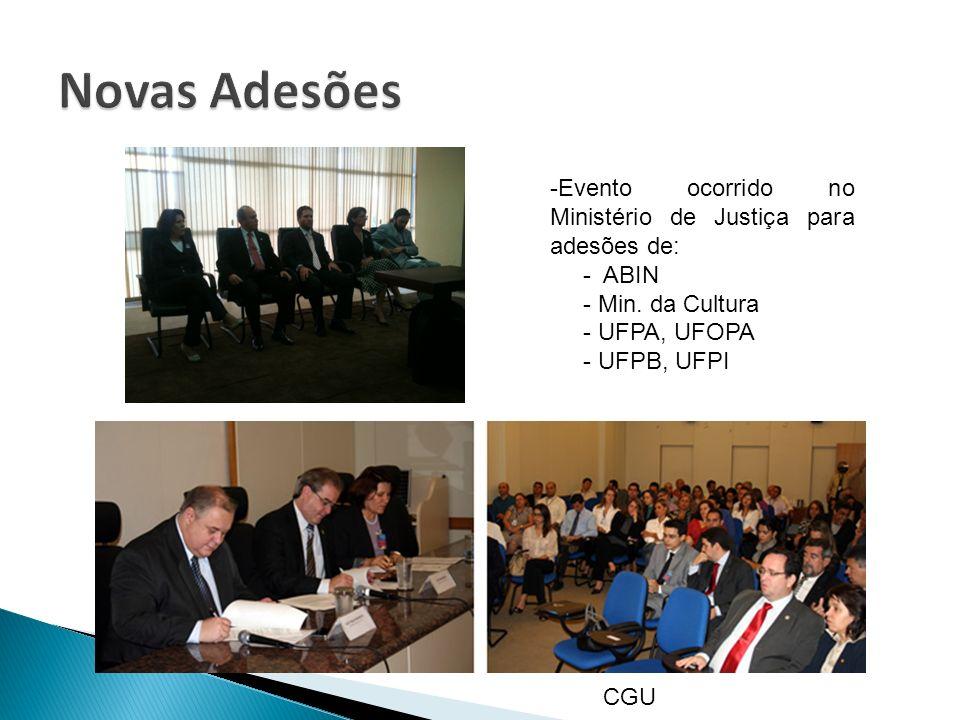 Novas Adesões Evento ocorrido no Ministério de Justiça para adesões de: - ABIN. - Min. da Cultura.