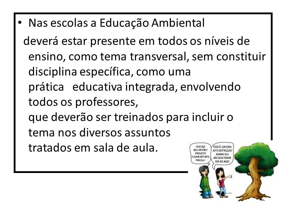 Nas escolas a Educação Ambiental