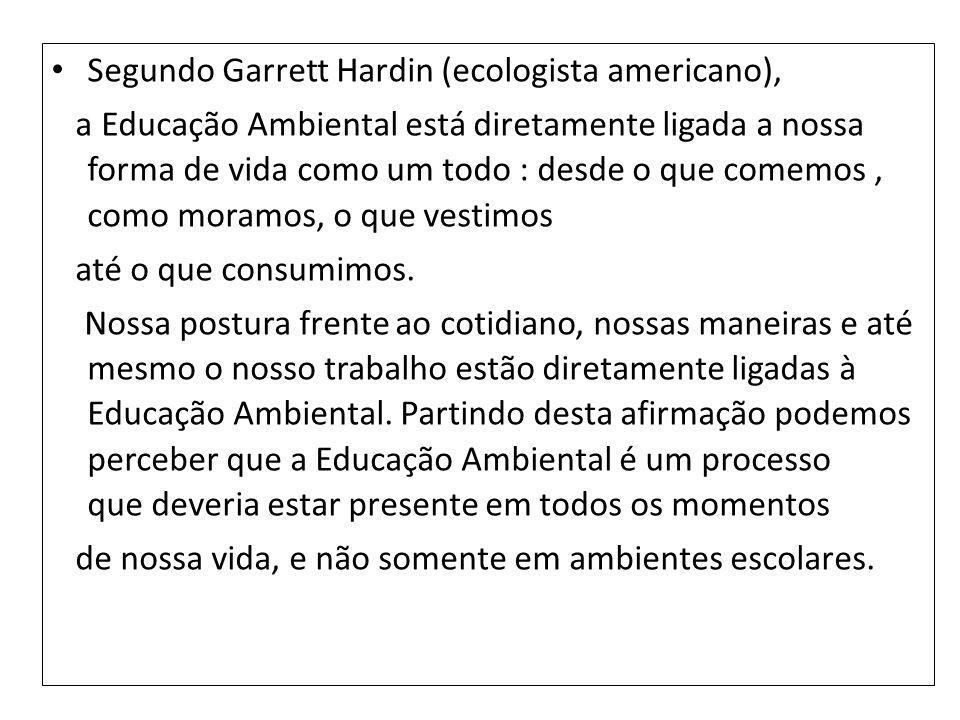 Segundo Garrett Hardin (ecologista americano),