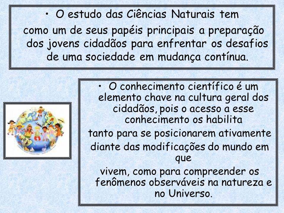 O estudo das Ciências Naturais tem
